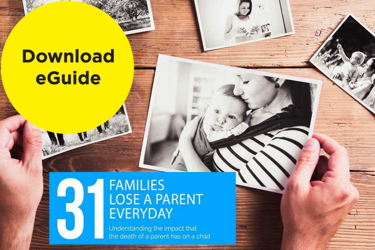 Free eGuide - 31 Families Every Day Lose a Parent